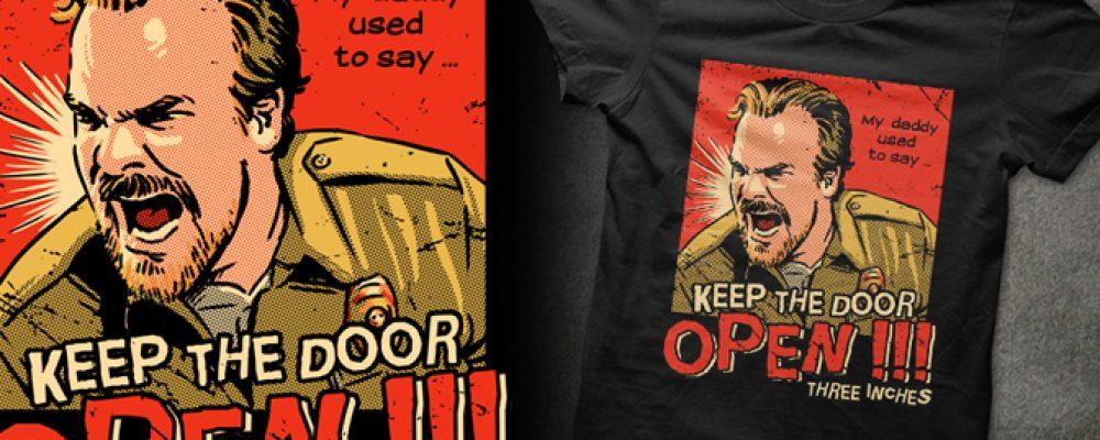 Keep the door OPEN !!! Hopper T-shirt from Stranger Things