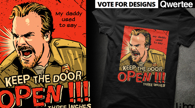 Keep the door OPEN !!! Hopper T-shirt from Stranger Things